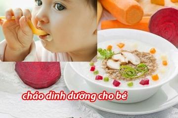 Cháo dinh dưỡng, các món cháo ngon cho bé dễ nấu, bổ dưỡng