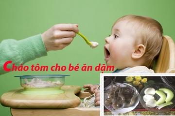 Cháo tôm cho bé: 10 cách nấu ngon nhất cho bé ăn dặm đơn giản tại nhà